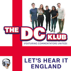 The DC Klub (featuring Commentators United) Let's Hear It England Song Album